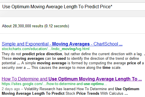 Aug 10, 2012  Since this page was first up just 2 days ago, Aug 8, it is ranked #2 of 28 million pages on Google® Search searching Use Optimum Moving Average Length To Predict Price.