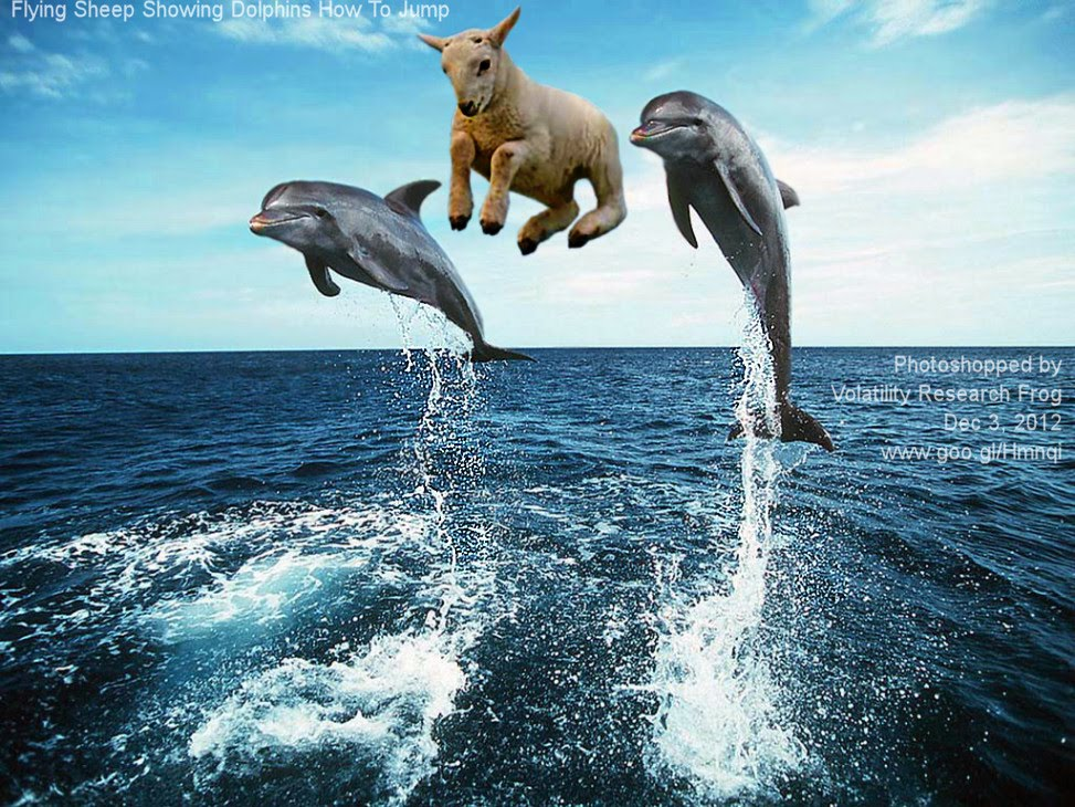 Flying Sheep Showing Dolphins How To Jump   Photoshopped by Volatility Research Frog  Dec 3, 2012  www.goo.gl/Hmnqi