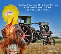 Big Bird Superbowl 2014 Sneak Preview Ad Budweiser Beer Chicken So God Made a Farmer (Volatility Research) 1000w