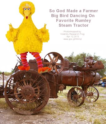 So God Made a Farmer — Bid Bird Dancing On Favorite Rumley Steam Tractor (Volatility Research) 1000h