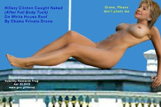 Hillary Clinton Caught Naked (enlarged) After Full Body Tuck On White House Roof By Obama Private Drone (Volatility Research) 1000w
