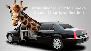 BREAKING NEWS - Republicans Giraffe Hijacks Obama Limo Stranded In It (Volatility Research) 1000w