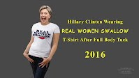 Hillary Clinton Wearing REAL WOMEN SWALLOW T-Shirt After Full Body Tuck (Volatility Research) 1000h20