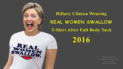 REAL WOMEN SWALLOW says Hillary Clinton T-Shirt After Full Body Tuck (Volatility Research) 1000h21