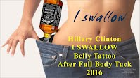 I SWALLOW says Hillary Clinton Belly Tattoo After Full Body Tuck (Volatility Research) 1000h26