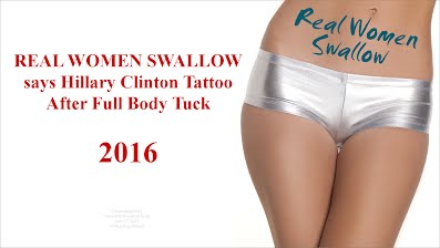 REAL WOMEN SWALLOW says Hillary Clinton Tattoo After Full Body Tuck (Volatility Research) 1000h25
