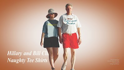 Hillary and Bill Clinton Wearing Naughty Tee Shirts I SWALLOW and EATIN AINT CHEATIN (Volatility Research) 1000h32