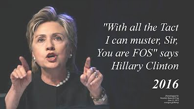 With all the Tact I can Muster Sir You are FOS says Hillary Clinton (Volatility Research) 1000h78